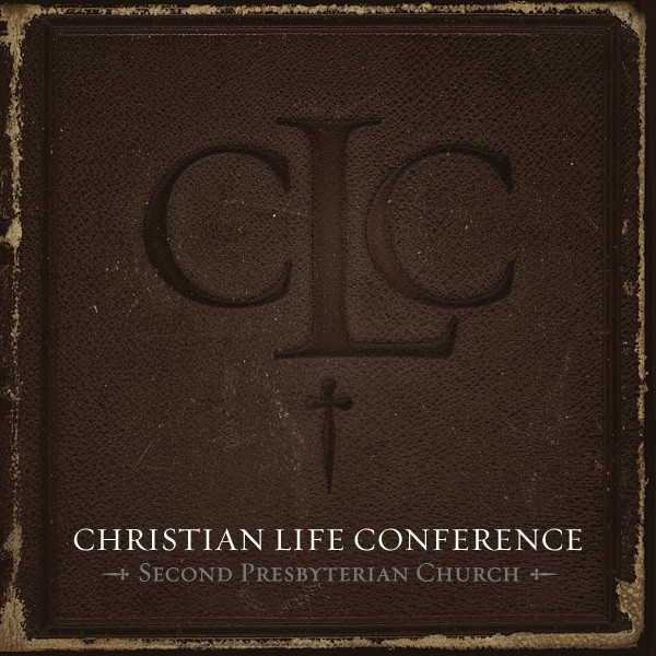 Second Presbyterian Church: Christian Life Conference